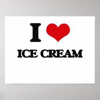 I love Ice Cream Posters
