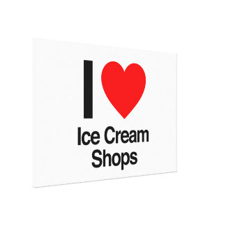 i love ice cream shops stretched canvas prints