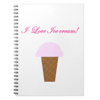 I Love Ice Cream! Spiral Notebook