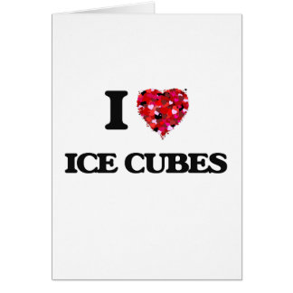 I Love Ice Cubes Greeting Card