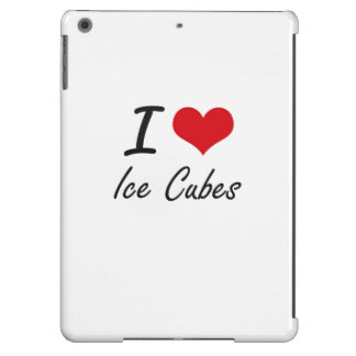 I love Ice Cubes Case For iPad Air
