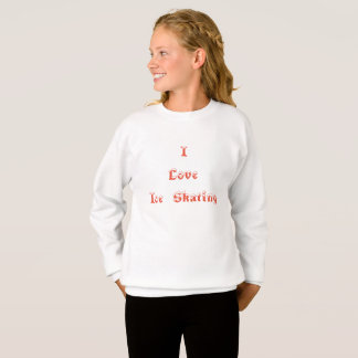 I Love Ice Skating Sweatshirt