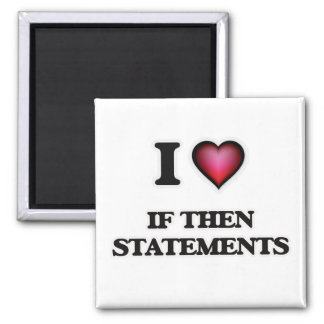 I love If Then Statements Magnet