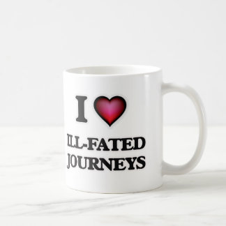 I love Ill-Fated Journeys Coffee Mug