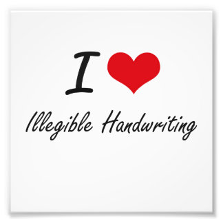 I love Illegible Handwriting Photo