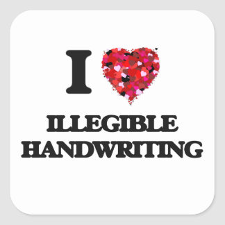 I Love Illegible Handwriting Square Sticker