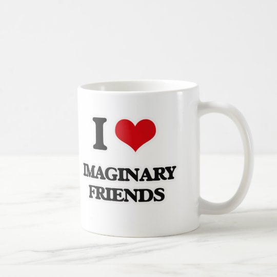 I Love Imaginary Friends Coffee Mug