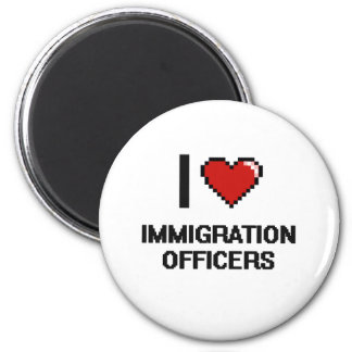 I love Immigration Officers 2 Inch Round Magnet