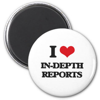 I Love In-Depth Reports Magnets