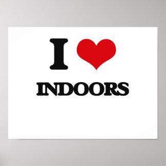 I Love Indoors Print