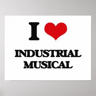 I Love INDUSTRIAL MUSICAL Print