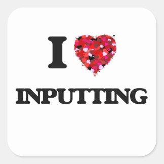 I Love Inputting Square Sticker