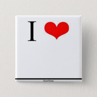 I Love (Insert Name) 2 Inch Square Button
