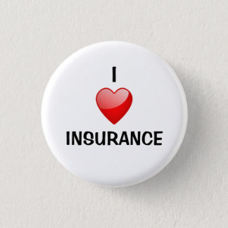 I love insurance 1 inch round button