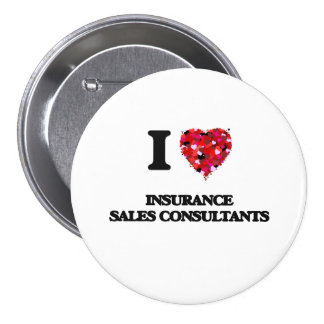 I love Insurance Sales Consultants 3 Inch Round Button