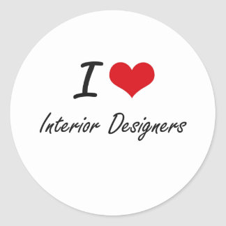 I love Interior Designers Round Sticker