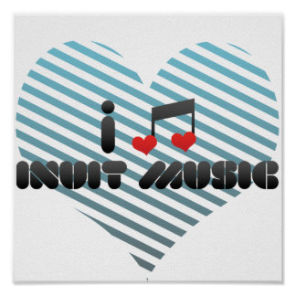 I Love Inuit Music Print