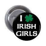 I Love Irish Girls Pins