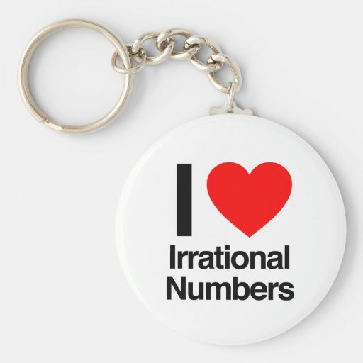 i love irrational numbers keychains