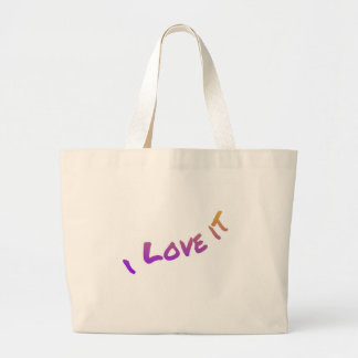 I Love It, colorful word art slogan Large Tote Bag