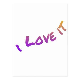 I Love It, colorful word art slogan Postcard