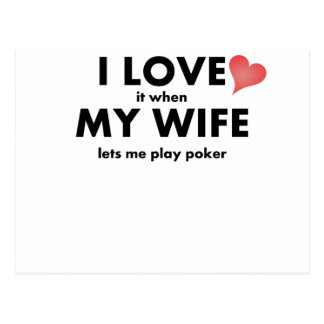 I Love It When My Wife Lets Me Play Poker Postcard