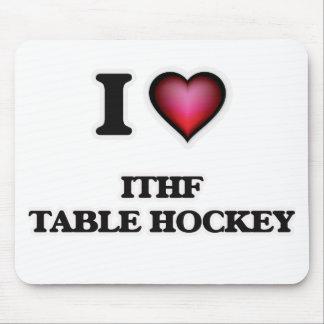 I Love Ithf Table Hockey Mouse Pad