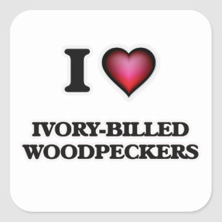 I Love Ivory-Billed Woodpeckers Square Sticker
