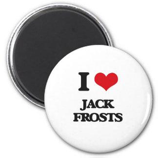 I love Jack Frosts 2 Inch Round Magnet
