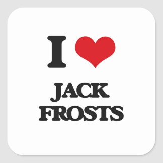 I love Jack Frosts Square Sticker