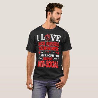 I Love Jack Russell Terrier Being Antisocial Shirt