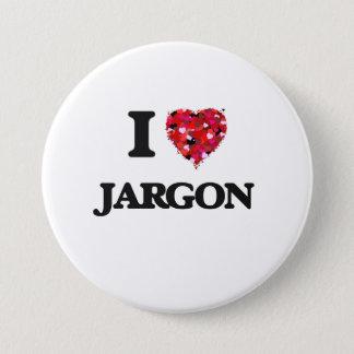 I Love Jargon 3 Inch Round Button