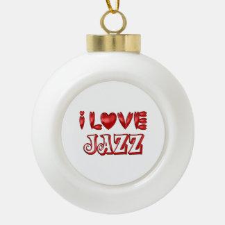 I Love Jazz Ceramic Ball Christmas Ornament
