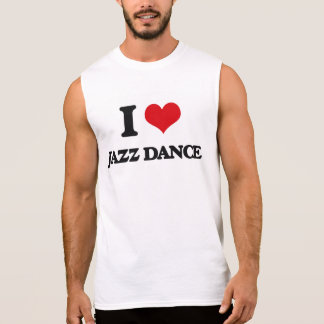 I Love Jazz Dance Sleeveless T-shirt