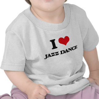 I Love Jazz Dance Shirts