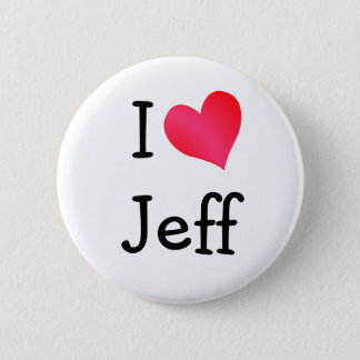 I Love Jeff 2 Inch Round Button