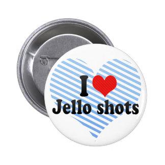 I Love Jello shots 2 Inch Round Button
