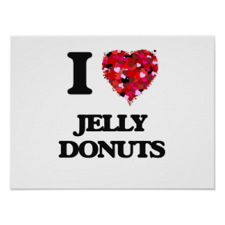 I love Jelly Donuts Poster