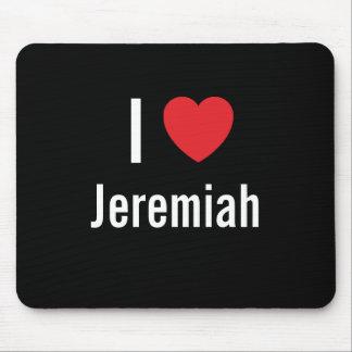 I love Jeremiah Mouse Pad