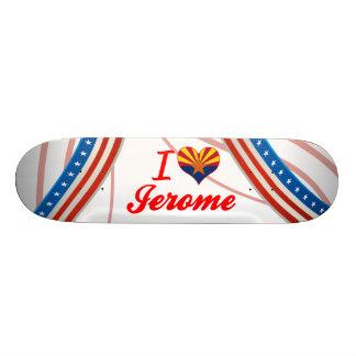 I Love Jerome Arizona Skate Board Deck