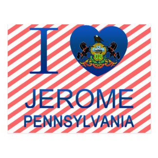 I Love Jerome, PA Postcard