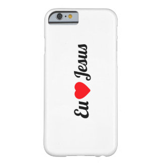 I love Jesus Barely There iPhone 6 Case
