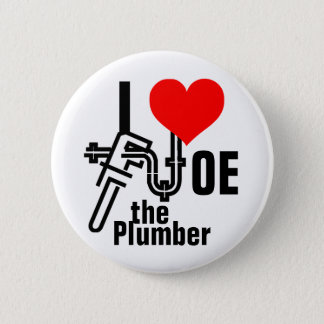 I love Joe the Plumber 2 Inch Round Button