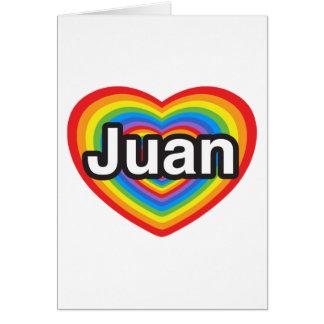 I love Juan. I love you Juan. Heart Greeting Card