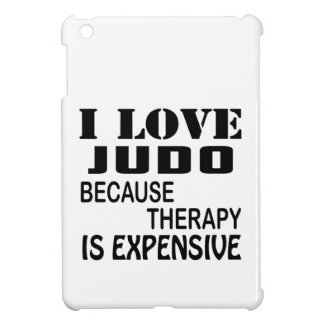 I Love Judo Because Therapy Is Expensive iPad Mini Covers