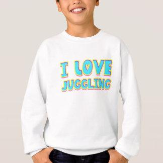 I love juggling sweatshirt