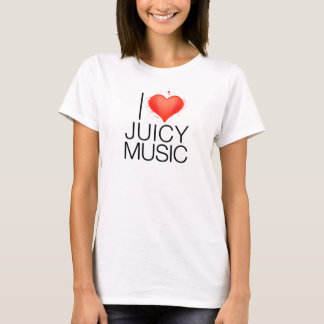 I Love Juicy Music T-Shirt