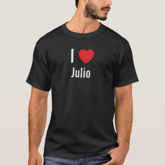 I love Julio T-Shirt