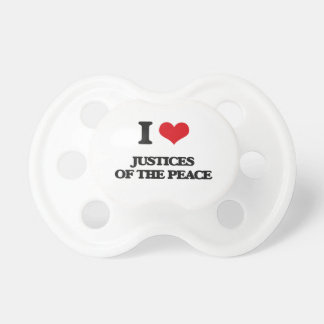 I Love Justices Of The Peace BooginHead Pacifier