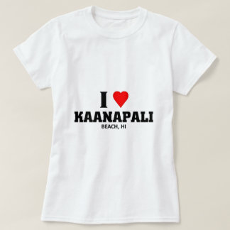 I love Kaanapali Beach T-Shirt